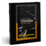 We Shall Call Them Cohiba: A Legendary Pleasure