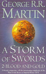 A Storm of Swords: Part 2 Blood and Gold (Reissue) Part 2 A Storm of Swords: Part 2 Blood and Gold (Reissue) Blood and Gold