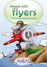 Ahead With Flyers Student's Book (Young Learners English Skills Practice)