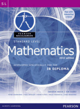 Pearson Baccalaureate Standard Level Mathematics Revised 2012 print and ebook bundle for the IB Diploma Pearson Baccalaureate Standard Level Mathematics Revised 2012 print and ebook bundle for the IB Diploma 2012