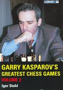 Garry Kasparov's Greatest Chess Games