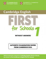 Cambridge English First for Schools 1 Student's Book without Answers Cambridge English First for Schools 1 Student's Book without Answers: Authentic Examination Papers from Cambridge ESOL