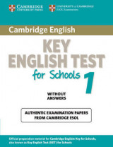 Cambridge Key English Test for Schools 1 Student's Book without answers Level 1 Cambridge Key English Test for Schools 1 Student's Book without answers: Official Examination Papers from University of Cambridge ESOL Examinations
