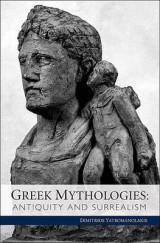 Greek Mythologies - Antiquity and Surrealism