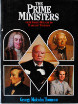 The Prime Ministers, from Robert Walpole to Margaret Thatcher
