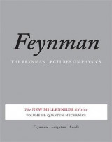 The Feynman Lectures on Physics, Vol. III v. 3 The Feynman Lectures on Physics, Vol. III Quantum Mechanics