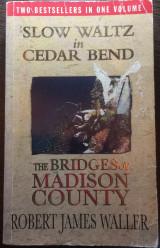 Slow waltz in cedar bend & the bridges of madison county