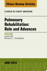 Pulmonary Rehabilitation: Role and Advances, An Issue of Clinics in Chest Medicine, E-Book