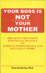 Your Boss Is Not Your Mother