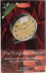 Forgotten Father: Rediscovering the Heart of the Christian Gospel