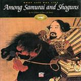 (h/b) what Life Was like Among Samurai and Shoguns