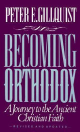 Becoming Orthodox -A journey to the Ancient Christian Faith